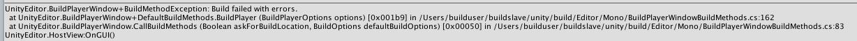 UnityEditor.BuildPlayerWindow+BuildMethodException:Buildfailedwitherrorsの詳細